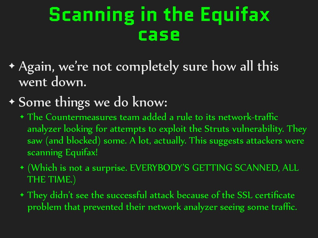 Scanning in the Equifax case ✦ Again, we're not...