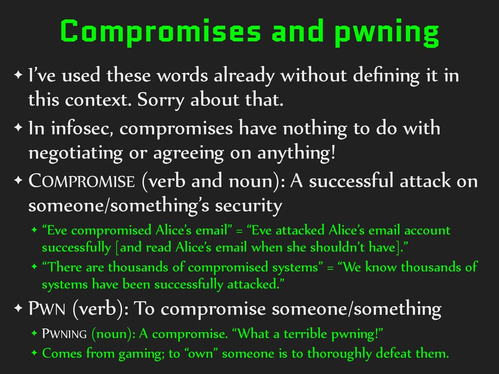 Compromises and pwning ✦ I've used these words ...