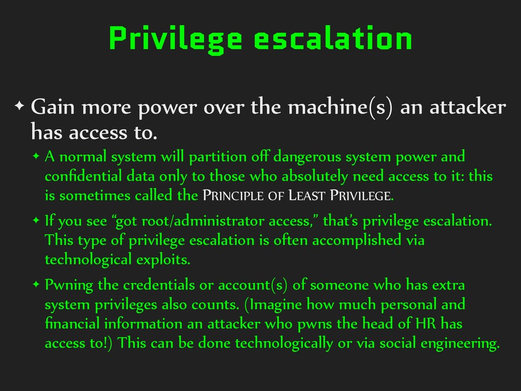 Privilege escalation ✦ Gain more power over the...