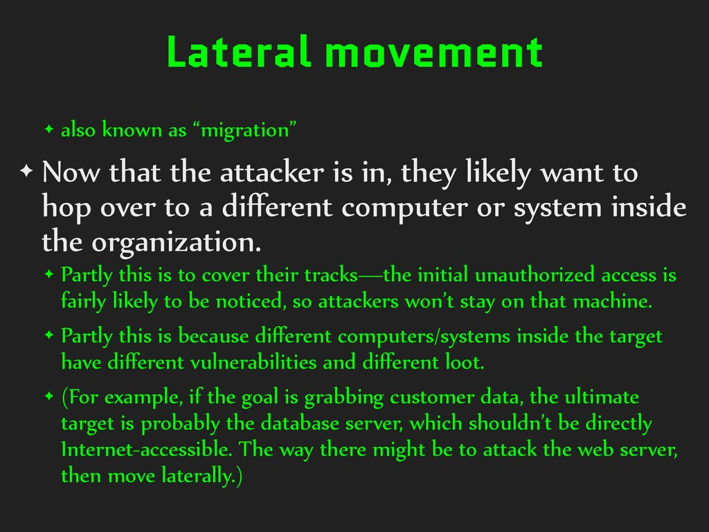 "Lateral movement ✦ also known as ""migration"" ✦ ..."
