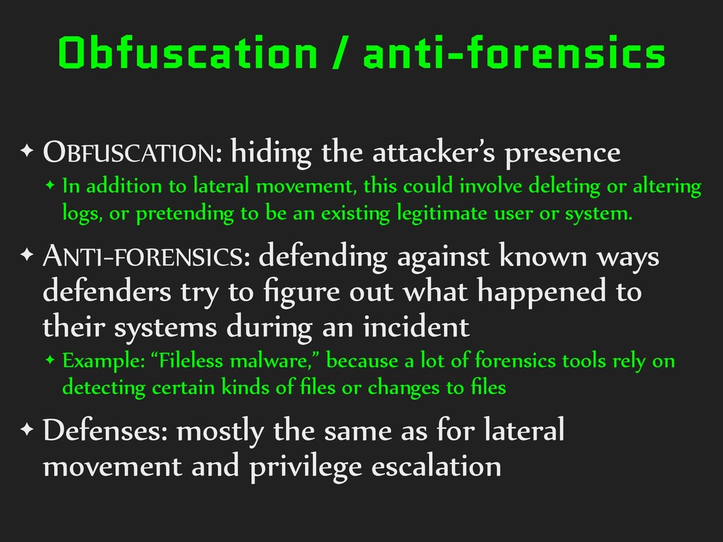 Obfuscation / anti-forensics ✦ OBFUSCATION: hid...