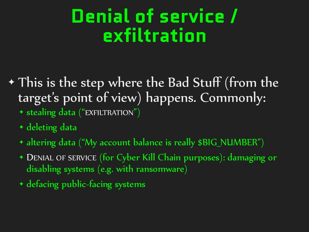 Denial of service / exfiltration ✦ This is the ...