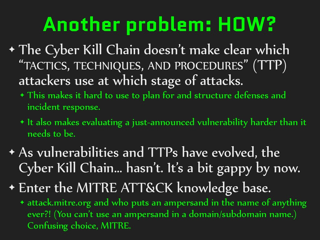 Another problem: HOW? ✦ The Cyber Kill Chain do...