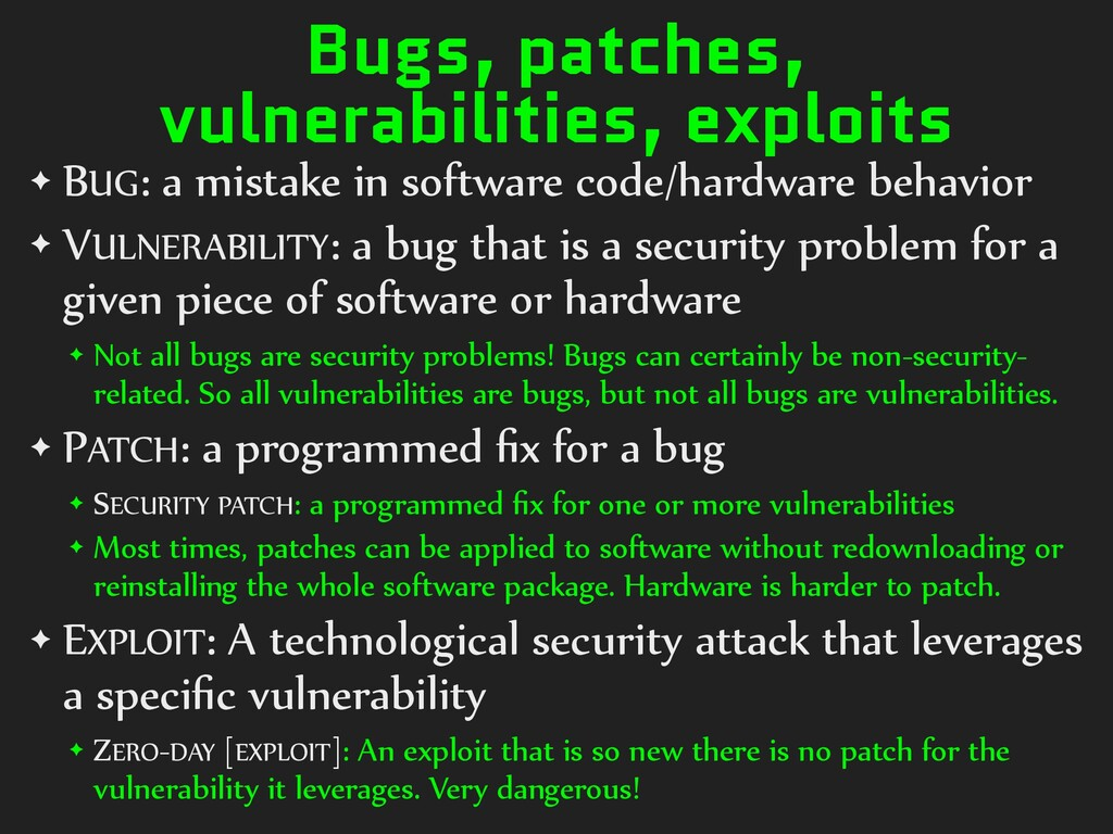 Bugs, patches, vulnerabilities, exploits ✦ BUG:...