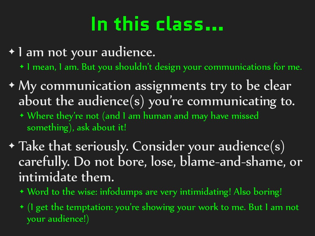 In this class… ✦ I am not your audience. ✦ I me...