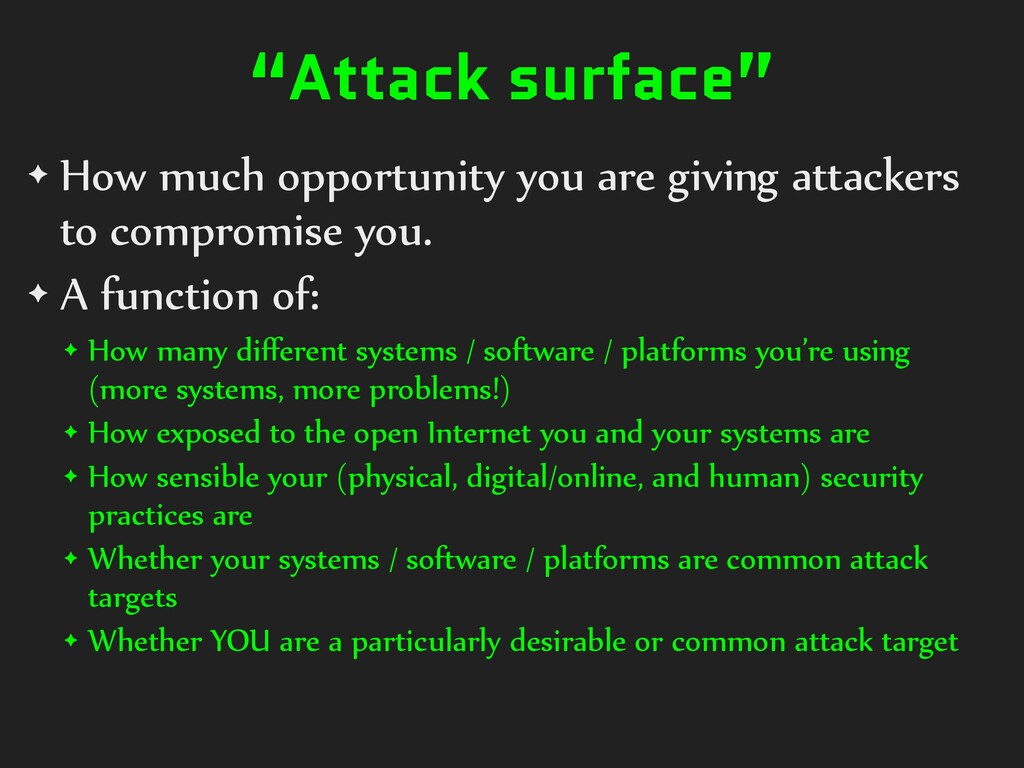 """Attack surface"" ✦ How much opportunity you are..."