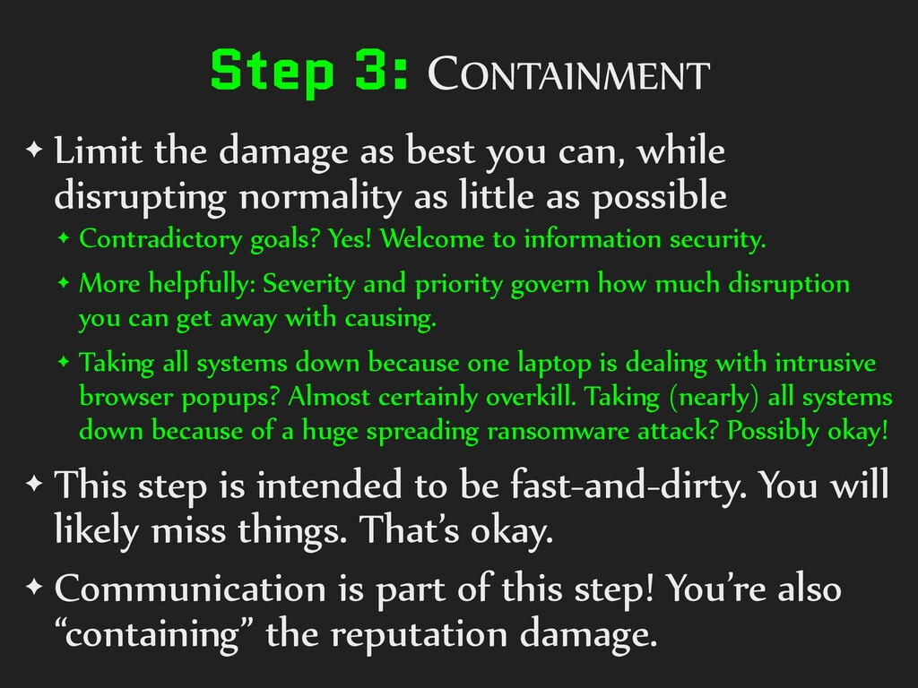 Step 3: CONTAINMENT ✦ Limit the damage as best ...