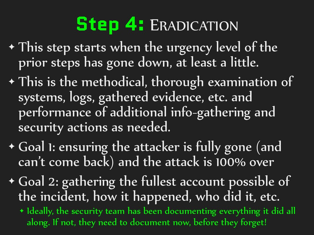 Step 4: ERADICATION ✦ This step starts when the...