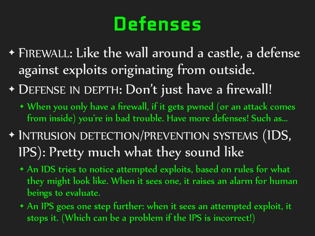 Defenses ✦ FIREWALL: Like the wall around a cas...