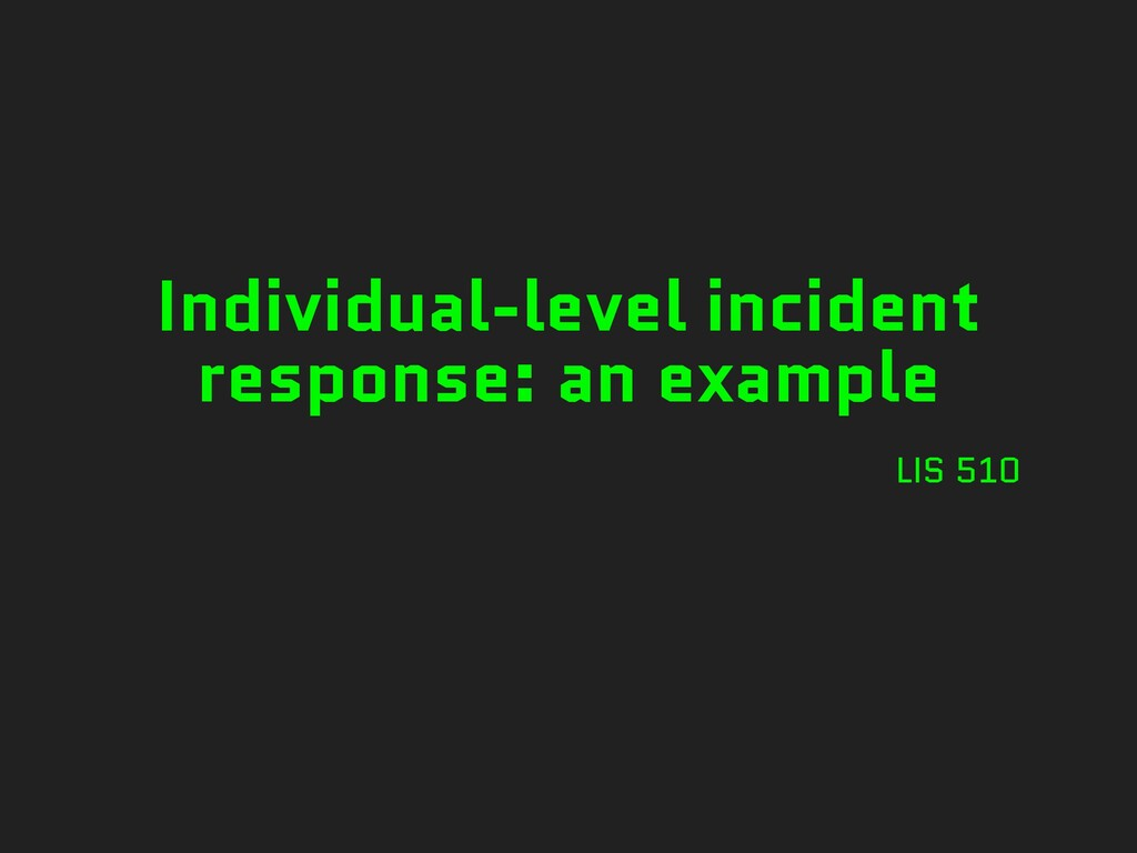 Individual-level incident response: an example ...
