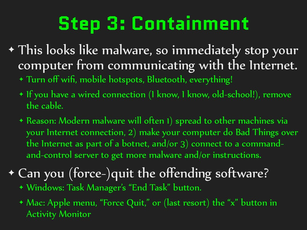 Step 3: Containment ✦ This looks like malware, ...