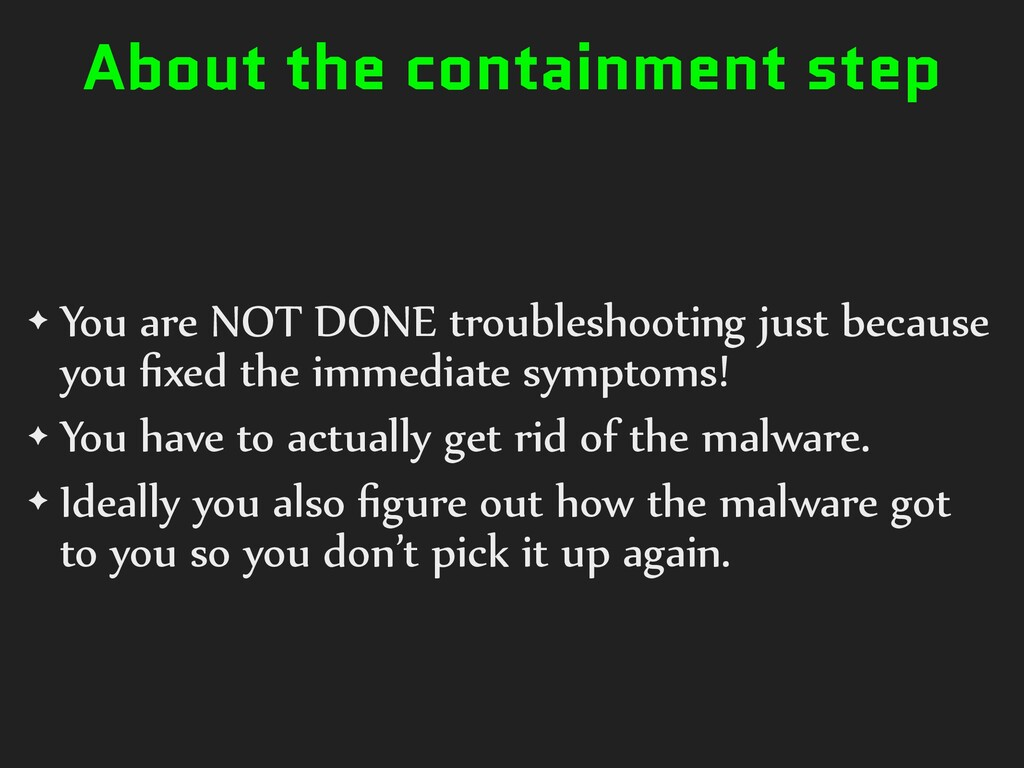 About the containment step ✦ You are NOT DONE t...