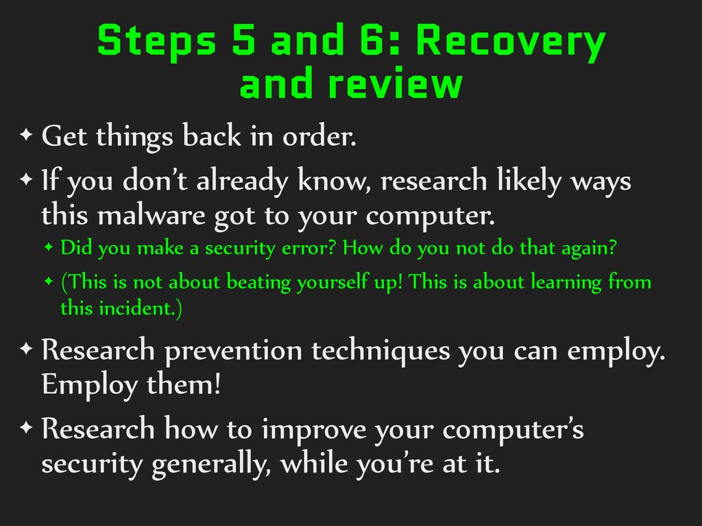 Steps 5 and 6: Recovery and review ✦ Get things...