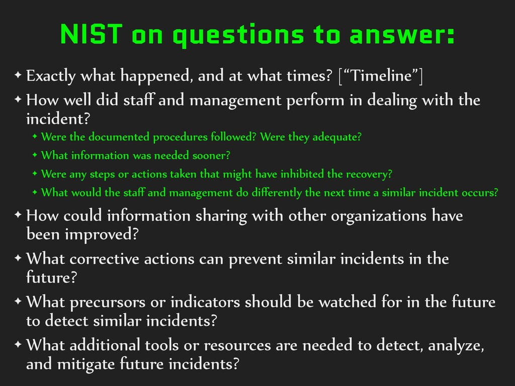 NIST on questions to answer: ✦ Exactly what hap...