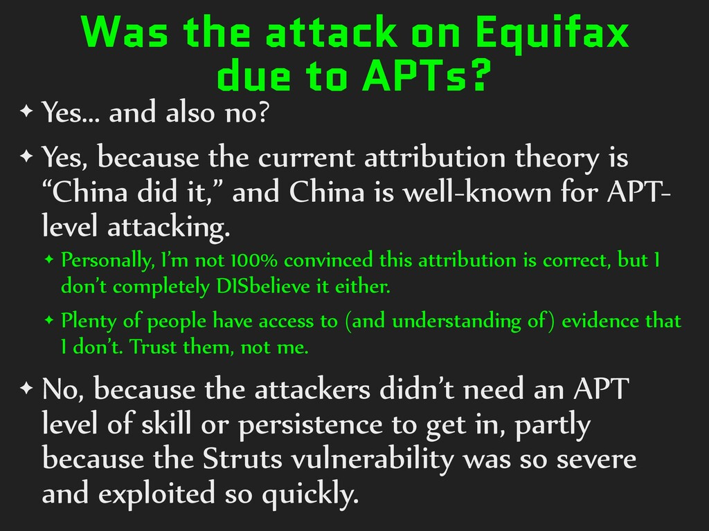 Was the attack on Equifax due to APTs? ✦ Yes… a...