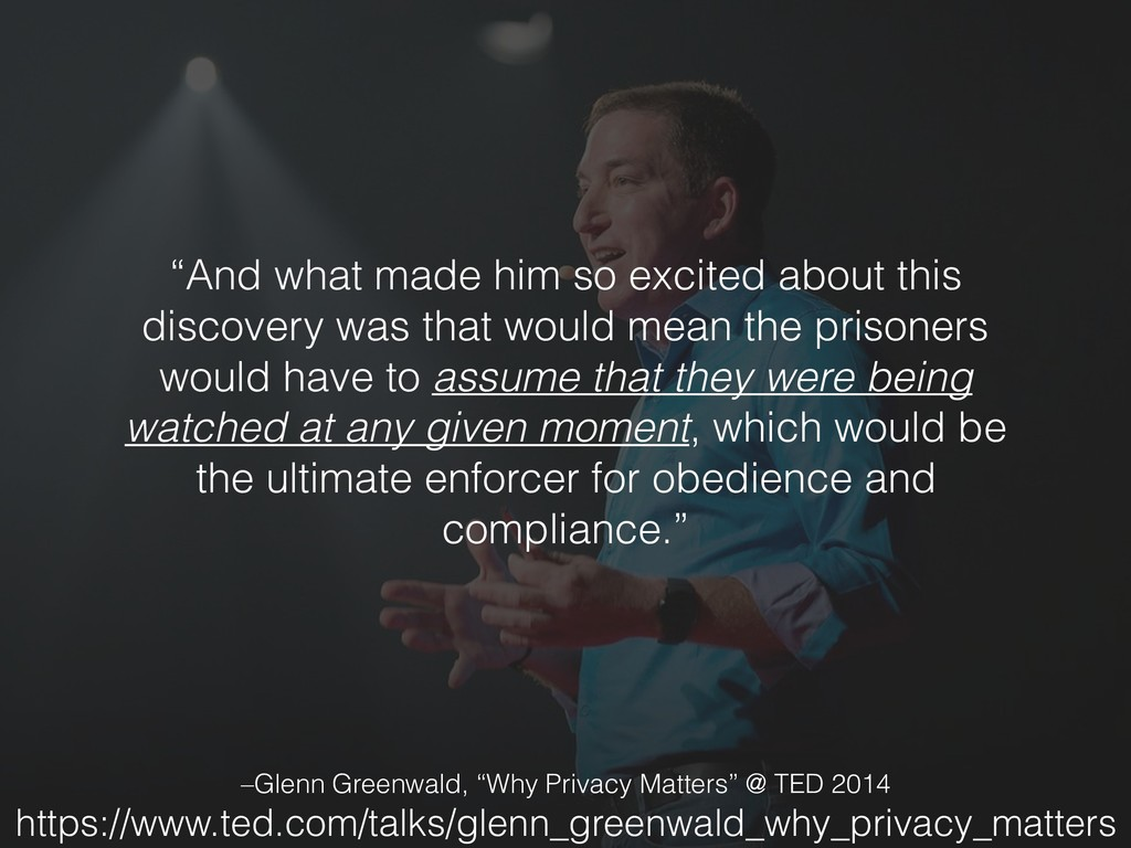 """–Glenn Greenwald, """"Why Privacy Matters"""" @ TED 2..."""