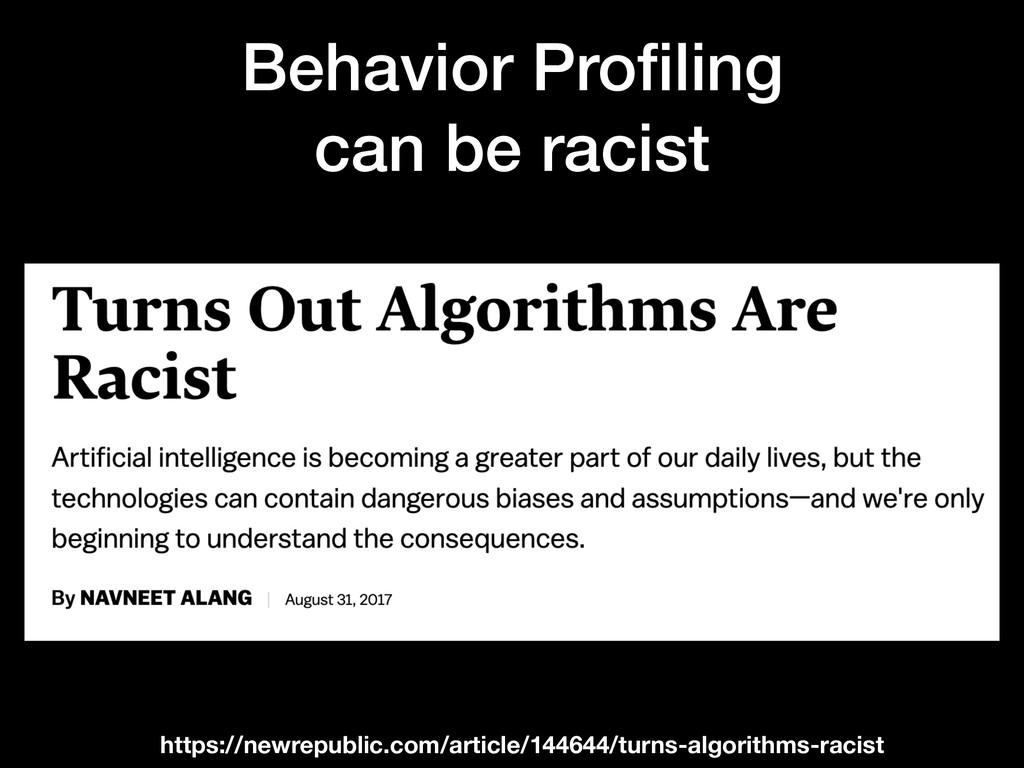Behavior Profiling can be racist https://newrep...