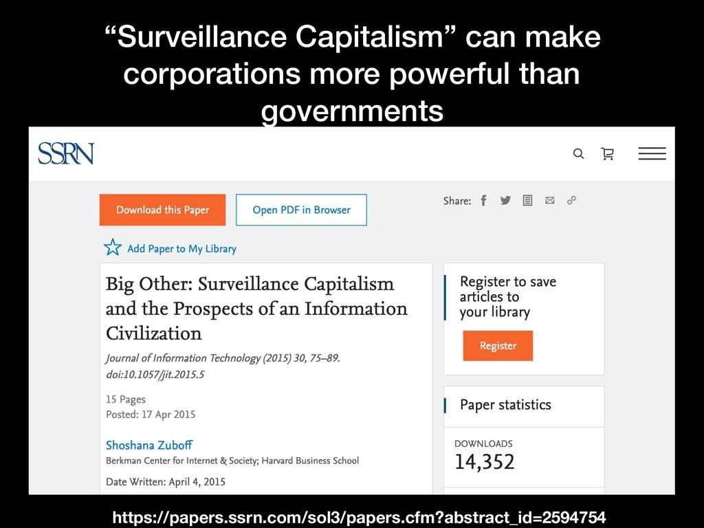 """Surveillance Capitalism"" can make corporations..."
