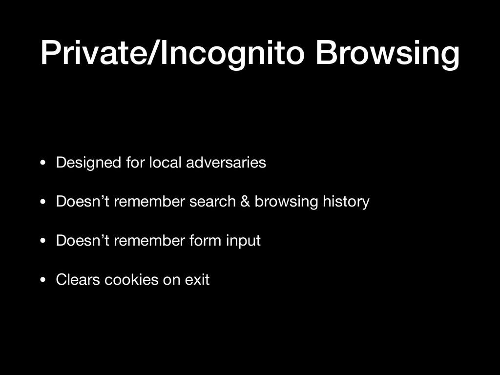 Private/Incognito Browsing • Designed for local...