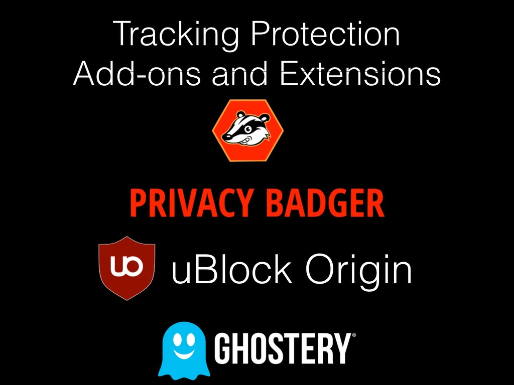 Tracking Protection Add-ons and Extensions uBl...