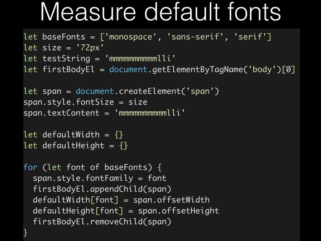Measure default fonts