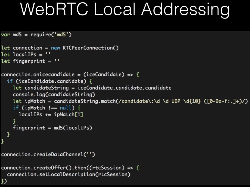 WebRTC Local Addressing