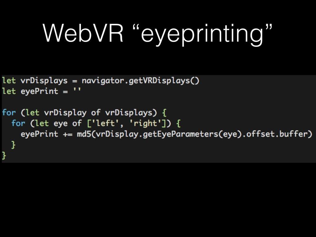 "WebVR ""eyeprinting"""