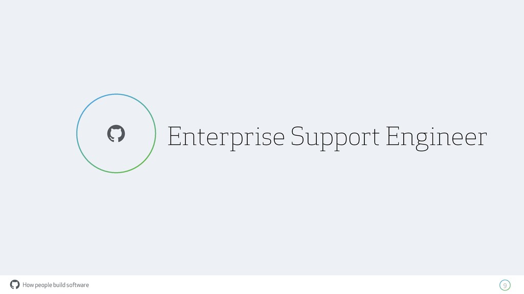 How people build software ! Enterprise Support ...