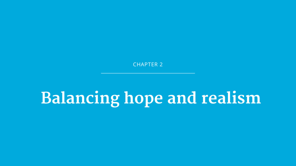 CHAPTER 2 Balancing hope and realism
