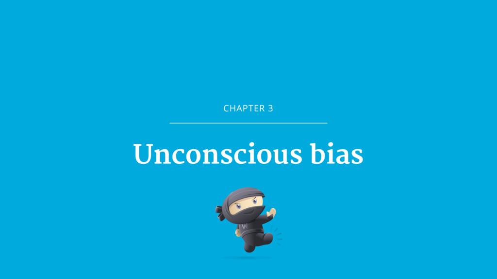 CHAPTER 3 Unconscious bias