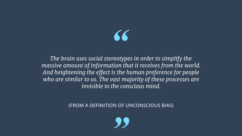 """ (FROM A DEFINITION OF UNCONSCIOUS BIAS) The b..."