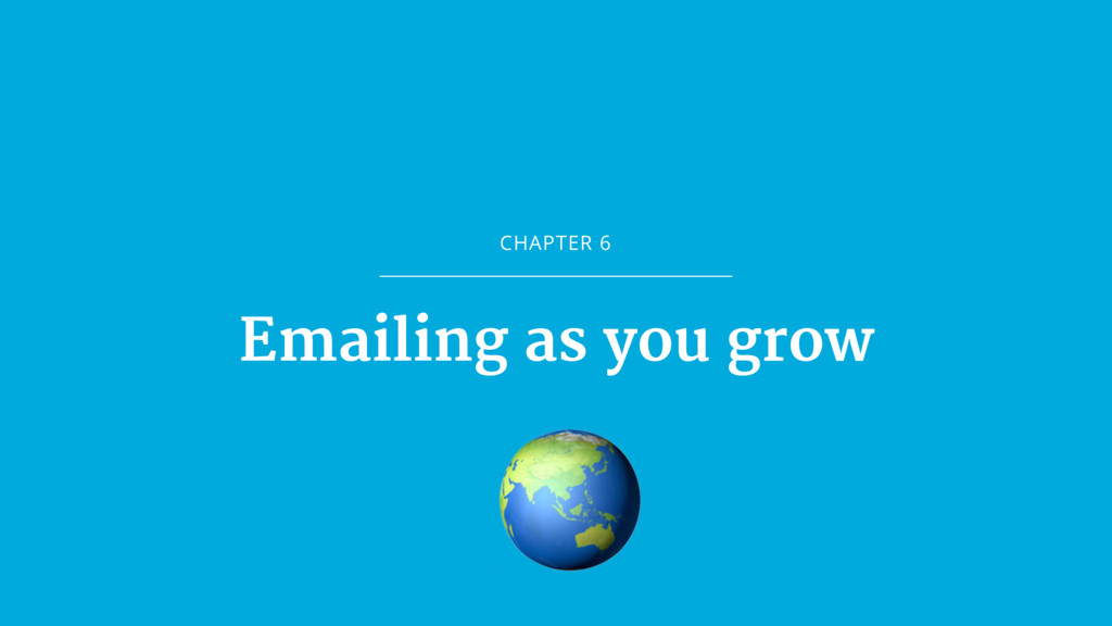 CHAPTER 6 Emailing as you grow