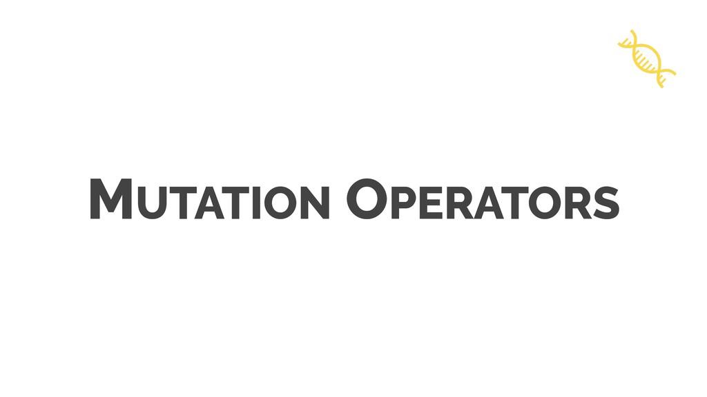 MUTATION OPERATORS