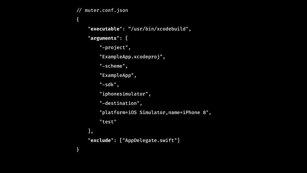 "!// muter.conf.json { ""executable"": ""/usr/bin/x..."
