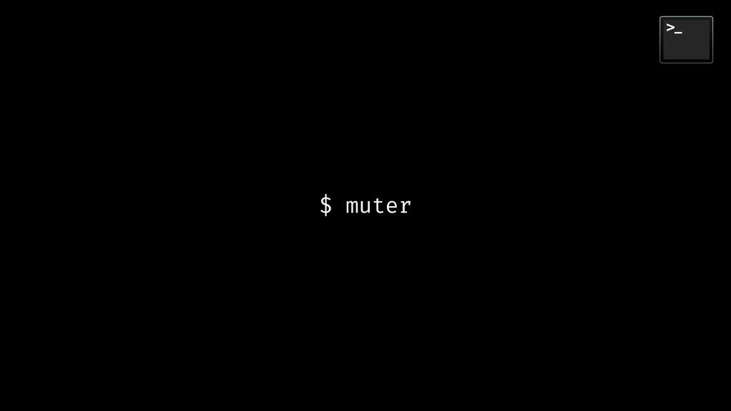 $ muter