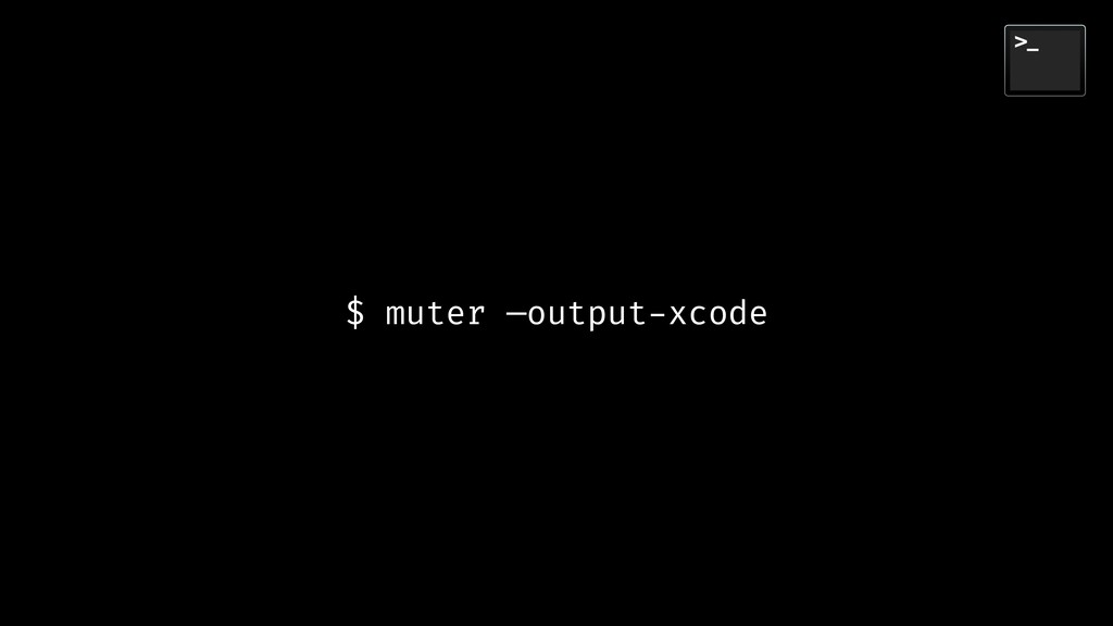 $ muter —output-xcode