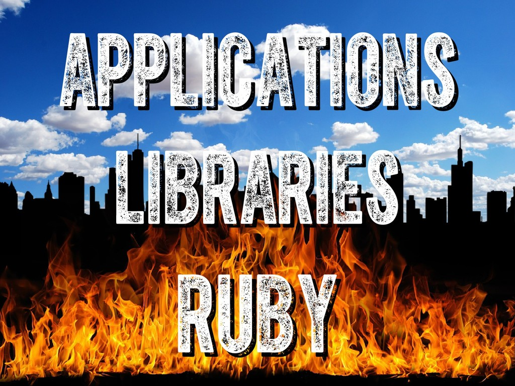 ruby ruby applications applications libraries l...