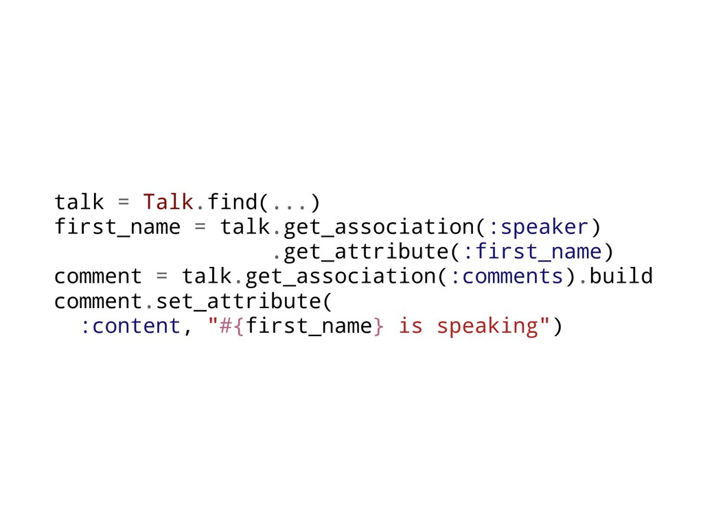 talk = Talk.find(...) first_name = talk.get_ass...