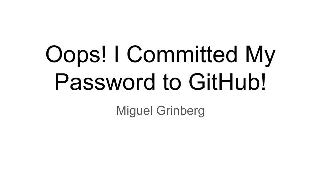 Oops! I Committed My Password to GitHub! Miguel...