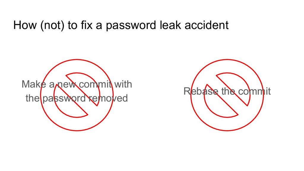 How (not) to fix a password leak accident Make ...