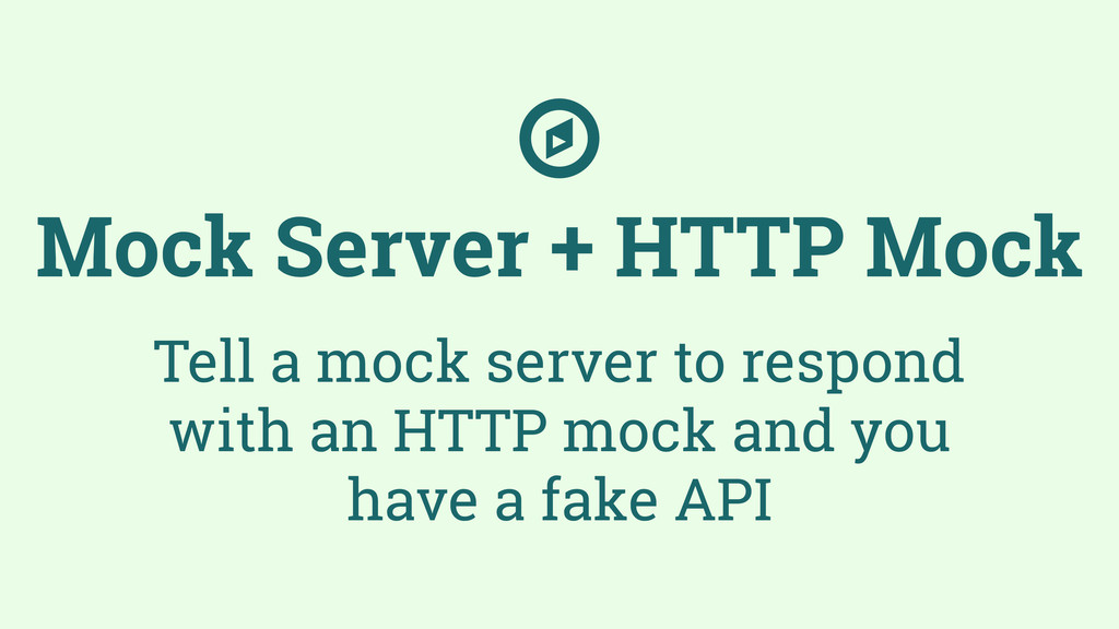 Tell a mock server to respond with an HTTP mock...