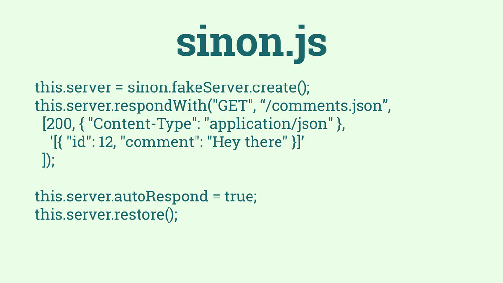 this.server = sinon.fakeServer.create(); this.s...