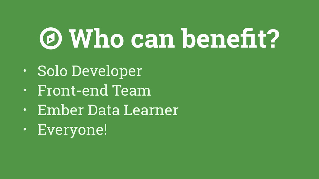 ☼ Who can benefit? • Solo Developer • Front-end ...
