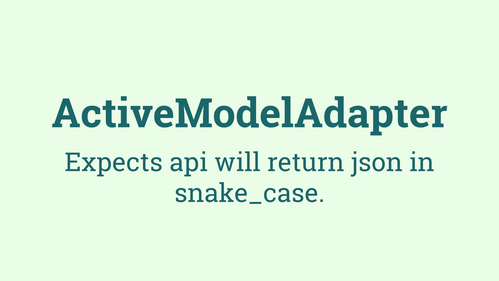 ActiveModelAdapter Expects api will return json...