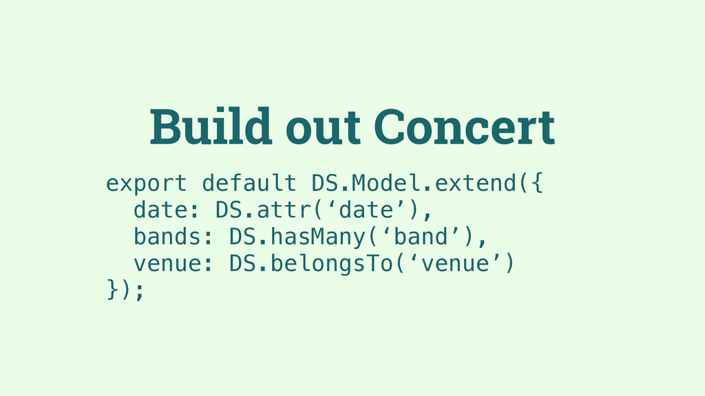 Build out Concert export default DS.Model.exten...