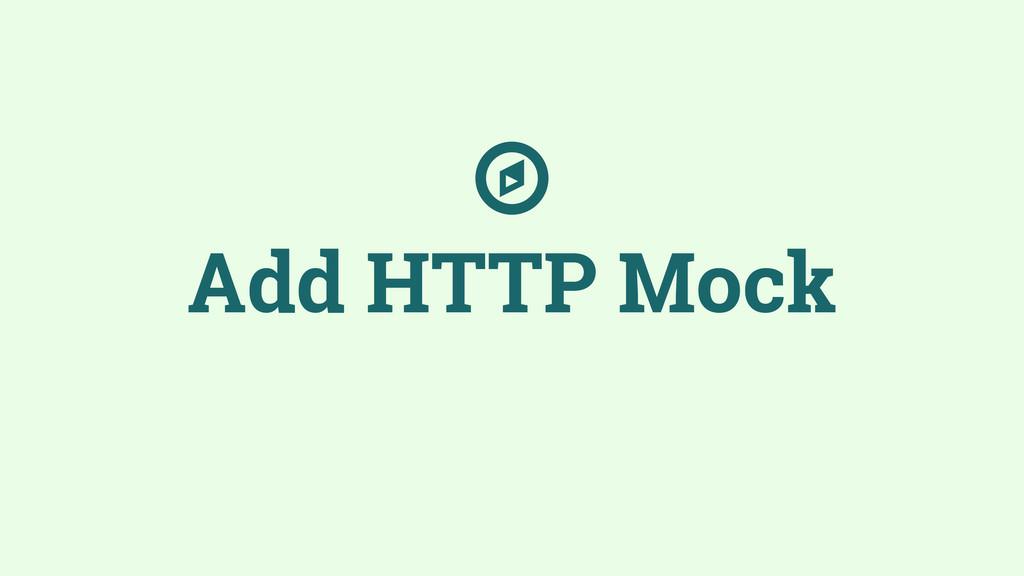 Add HTTP Mock ☼