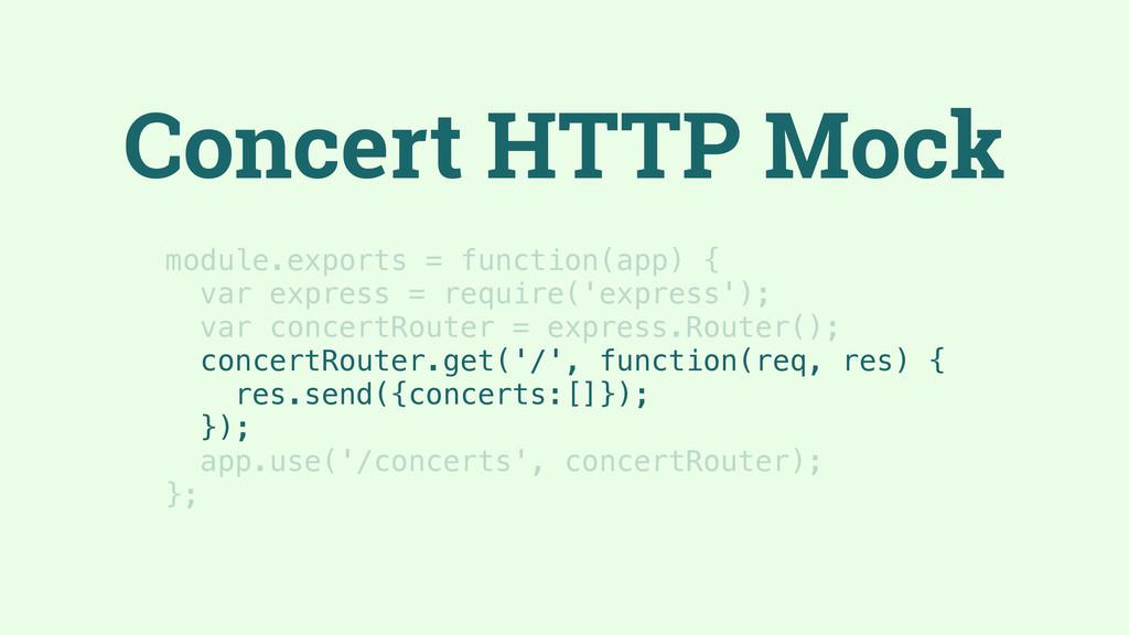 Concert HTTP Mock module.exports = function(app...
