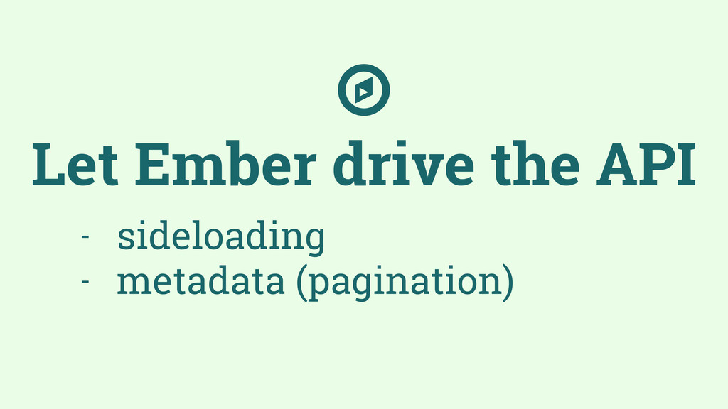 Let Ember drive the API - sideloading - metadat...