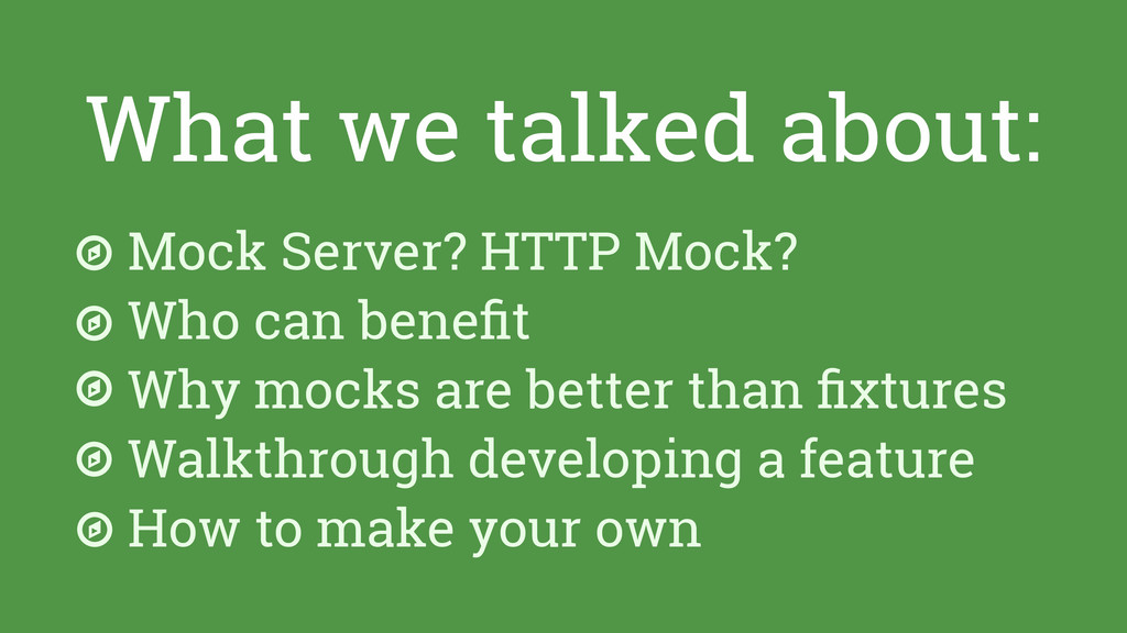 What we talked about: Mock Server? HTTP Mock? W...