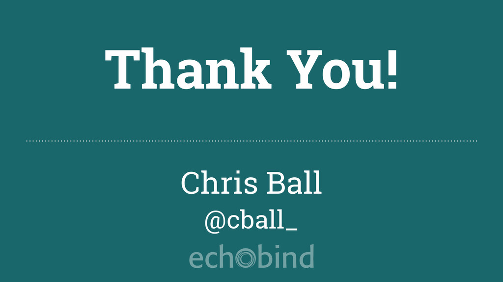 Thank You! Chris Ball @cball_
